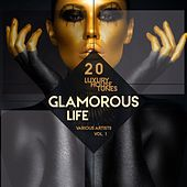 Glamorous Life, Vol. 1 (20 Luxury House Tunes) by Various Artists