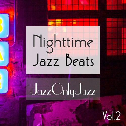 Jazz Only Jazz: Nighttime Jazz Beats, Vol. II by Various Artists