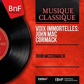 Voix immortelles: John Mac Cormack (Mono Version) by John McCormack
