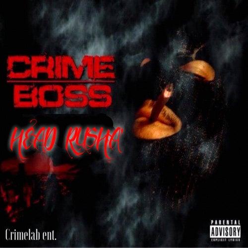 Head Rusha by Crime Boss
