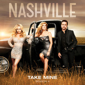 Take Mine von Nashville Cast