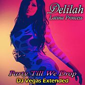 Party Till We Drop (DJ Vegas Extended Remix) de Latina Princess