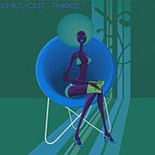 Chill-Out, Three (The Many Sounds of Chill Music) de Various Artists