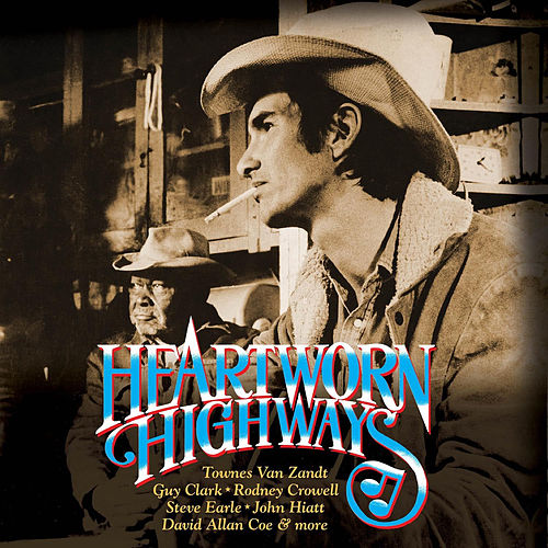 Heartworn Highways (Original Motion Picture Soundtrack) by Various Artists