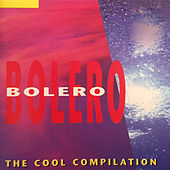 Bolero: The Cool Compilation de Various Artists