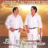 Arreglá Pa´ Que Te Vas by Los Legendarios