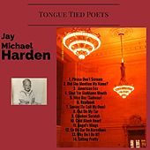 Tongue Tied Poets by Jay Michael Harden