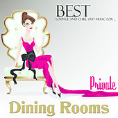 Best Lounge and Chillout Music for Private Dining Rooms by Various Artists