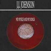 Me Myself and My Songs by J.J. Johnson
