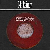 Me Myself and My Songs by Ma Rainey