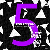 Prison 5th Birthday - EP by Various Artists