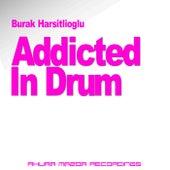Addicted In Drum by Burak Harsitlioglu