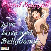 Live, Love and Bellydance by Emad Sayyah