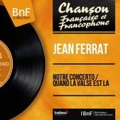 Notre concerto / Quand la valse est là (Mono Version) de Jean Ferrat