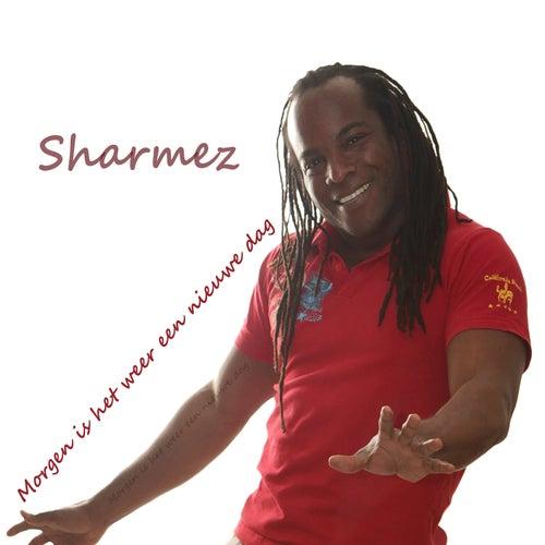 Morgen Is Het Weer Een Nieuwe Dag van Sharmez