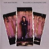 Walking a Changing Line von Iain Matthews