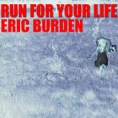 Run For Your Life de Eric Burdon