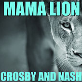 Mama Lion by Crosby & Nash