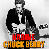 Nadine by Chuck Berry
