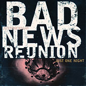 Just One Night by Bad News Reunion