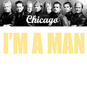 I'm A Man by Chicago