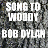 Song To Woody (Live) von Bob Dylan