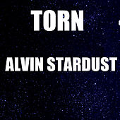 Torn by Alvin Stardust