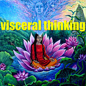 Visceral Thinking by Various Artists