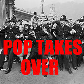 Pop Takes Over von Various Artists