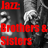 Jazz: Brothers & Sisters de Various Artists