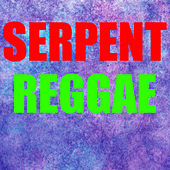 Serpent Reggae by Various Artists