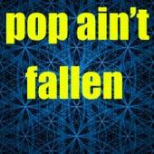 Pop Ain't Fallen de Various Artists