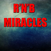 R'n'B Miracles de Various Artists
