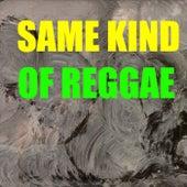 Same Kind Of Reggae von Various Artists
