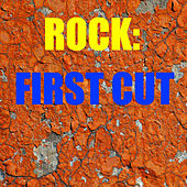 Rock: First Cut by Various Artists