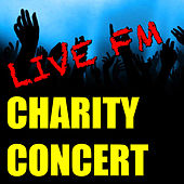 Live FM Charity Concert (Live) de Various Artists