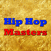 Hip Hop Masters by Various Artists