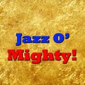 Jazz O' Mighty! de Various Artists