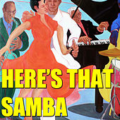 Here's That Samba de Various Artists