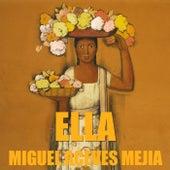 Ella by Miguel Aceves Mejia
