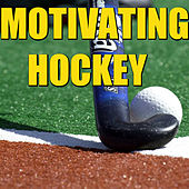 Motivating Hockey de Various Artists