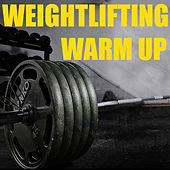 Weightlifting Warm Up by Various Artists