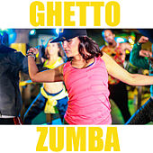 Ghetto Zumba by Various Artists