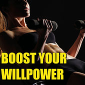 Boost Your Willpower by Various Artists