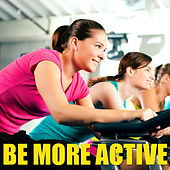 Be More Active by Various Artists