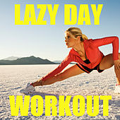 Lazy Day Workout de Various Artists