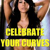 Celebrate Your Curves (Live) by Various Artists