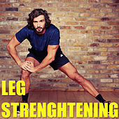 Leg Strenghtening by Various Artists