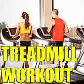 Treadmill Workout by Various Artists