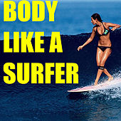 Body Like A Surfer by Various Artists
